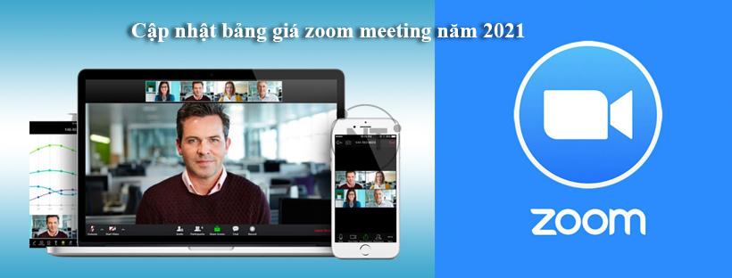 Cập nhật bảng giá zoom meeting năm 2021