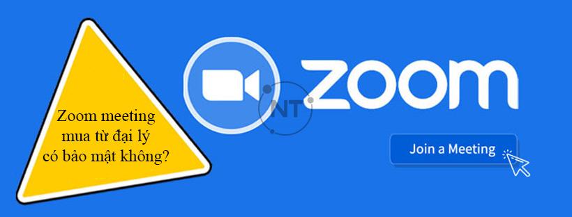 Zoom meeting mua từ đại lý có bảo mật không?