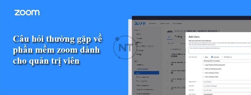 Câu hỏi thường gặp về phần mềm zoom dành cho quản trị viên
