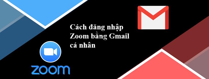 Cách đăng nhập Zoom bằng Gmail cá nhân