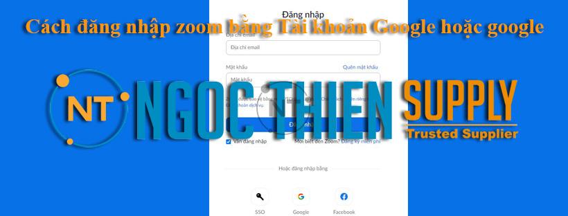 Cách đăng nhập zoom bằng Tài khoản Google hoặc google