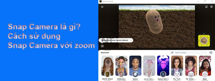 Snap Camera là gì? Cách sử dụng Snap Camera với zoom