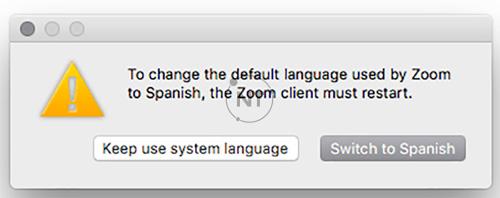 Zoom sẽ khởi động lại và bây giờ sẽ ở ngôn ngữ bạn chọn.