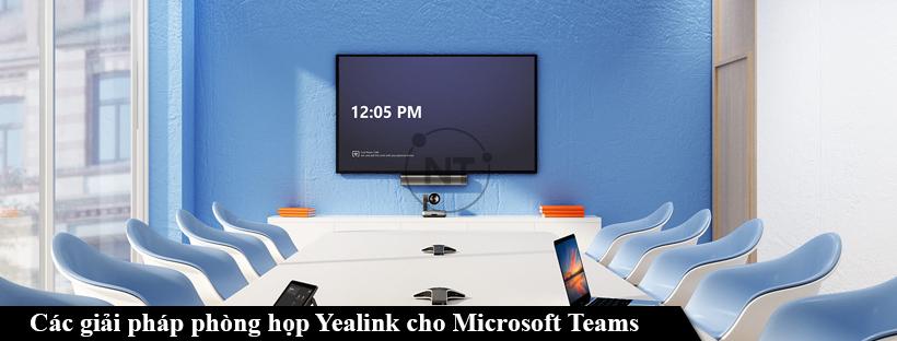 Các giải pháp phòng họp Yealink cho Microsoft Teams