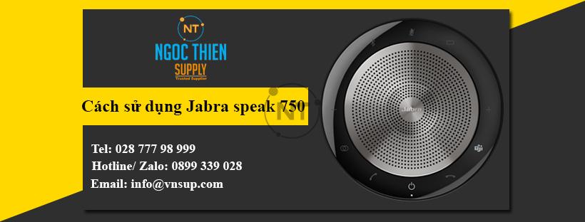 Hướng dẫn sử dụng loa họp Jabra Speak 750