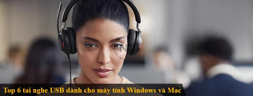 Top 6 tai nghe USB dành cho máy tính Windows và Mac