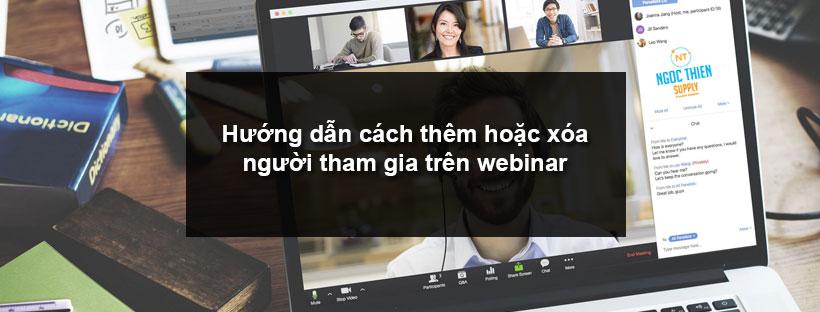 Hướng dẫn cách thêm hoặc xóa người tham gia trên webinar