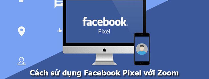 Cách sử dụng Facebook Pixel với Zoom