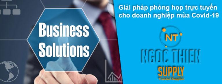 Giải pháp phòng họp trực tuyến cho doanh nghiệp mùa Covid-19