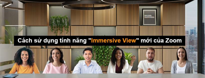 """Cách sử dụng tính năng """"Immersive View"""" mới của Zoom"""