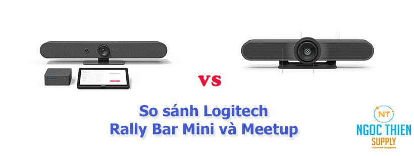 So sánh Logitech Rally Bar Mini và Meetup