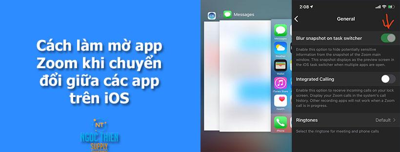 Cách làm mờ preview app Zoom khi chuyển đổi app trên iOS