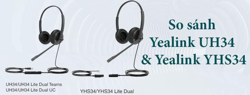 So sánh tai nghe Yealink YHS34 và Yealink UH34