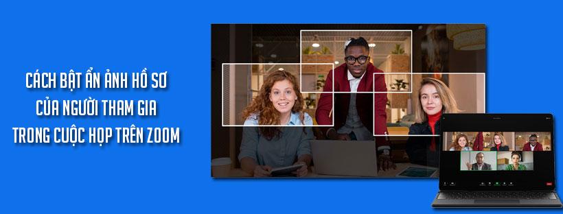Cách bật ẩn ảnh hồ sơ của người tham gia trong cuộc họp trên Zoom