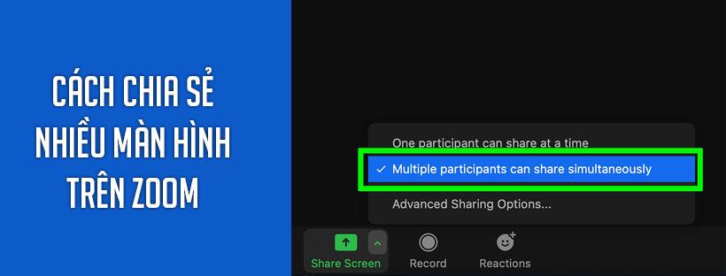 Cách chia sẻ nhiều màn hình trên Zoom