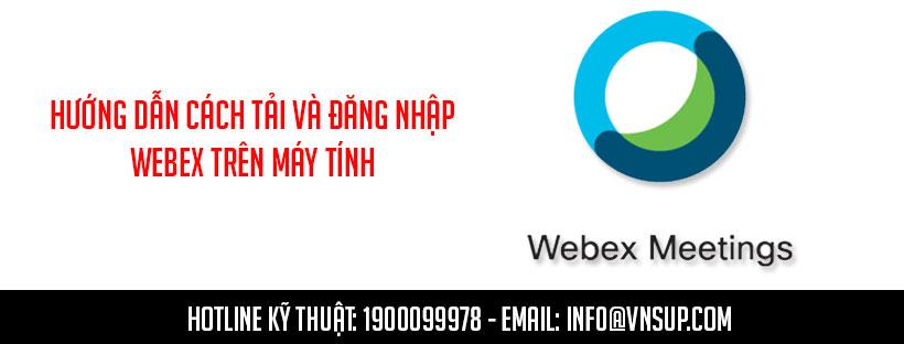Hướng dẫn cách tải và đăng nhập Webex trên máy tính
