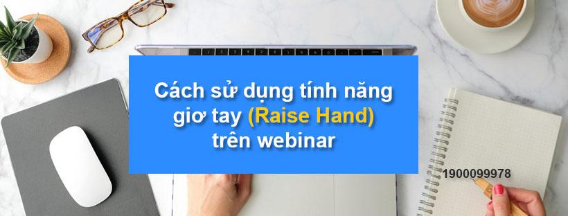 Cách sử dụng tính năng giơ tay trên webinar