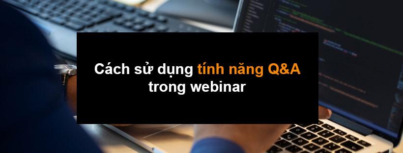 Cách sử dụng tính năng Q&A trong webinar