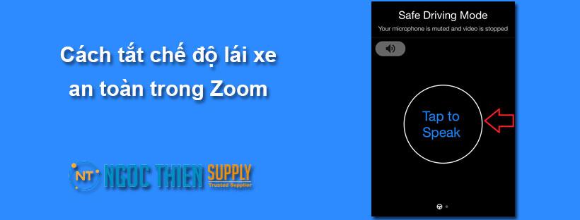 Cách tắt chế độ lái xe an toàn trong Zoom