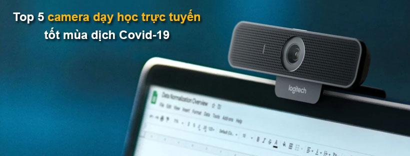 Top 5 camera dạy học trực tuyến tốt mùa dịch Covid-19