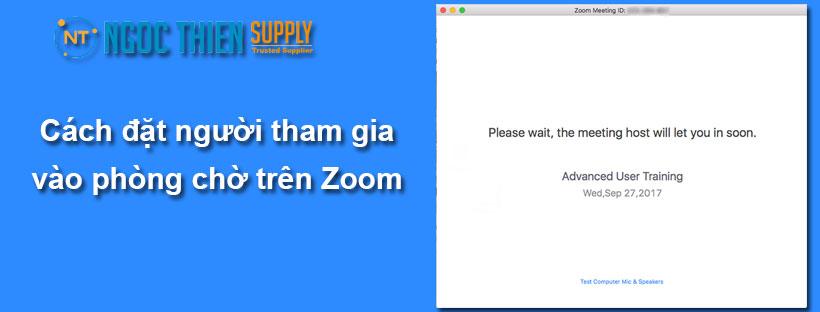 Cách đặt người tham gia vào phòng chờ trên Zoom