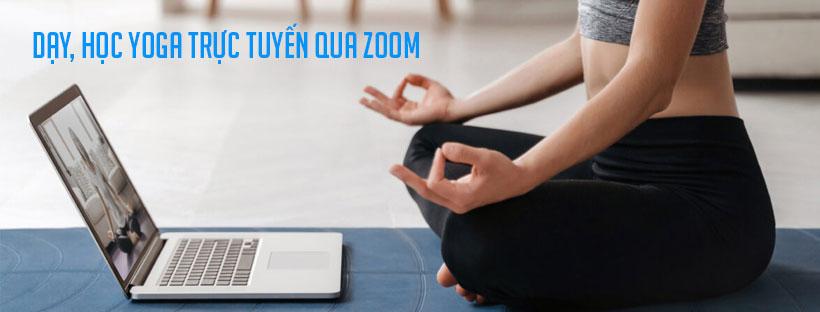 Cách sử dụng Zoom để dạy, học Yoga trực tuyến từ A-Z