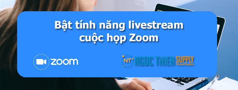 Bật tính năng livestream cuộc họp Zoom