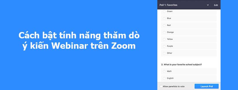 Cách bật tính năng thăm dò ý kiến Webinar trên Zoom