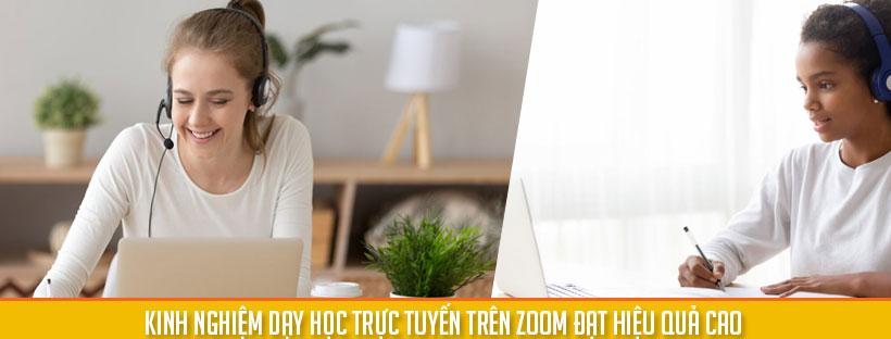 Kinh nghiệm dạy học trực tuyến trên Zoom đạt hiệu quả cao