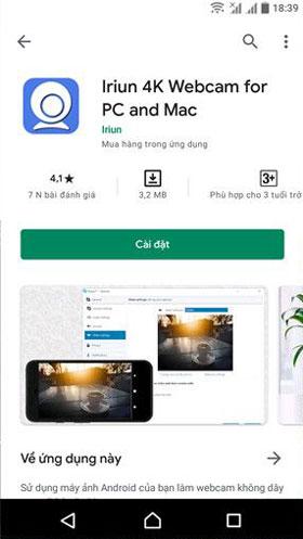 Truy cập vào CH Play trên chiếc Android của mình, sau đó tải về ứng dụng Iriun Webcam.