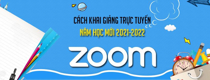 Cách khai giảng trực tuyến trên Zoom