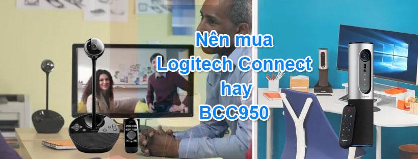 Nên mua Logitech Connect hay BCC950