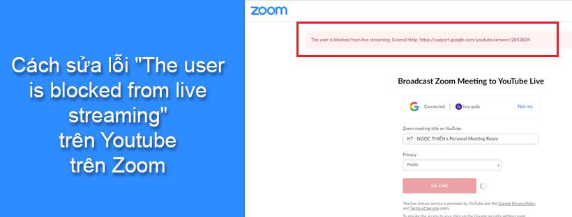 "Cách sửa lỗi ""The user is blocked from live streaming"" trên Youtube trên Zoom"