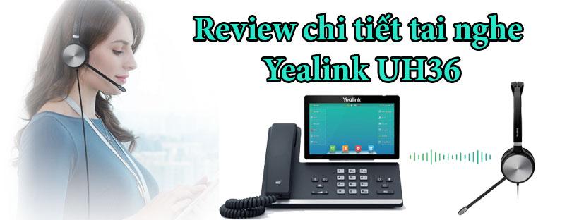 Review chi tiết Yealink UH36