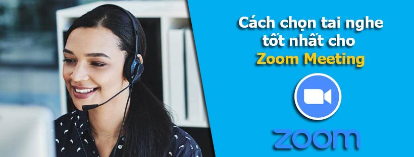 Cách chọn tai nghe tốt nhất cho Zoom Meeting