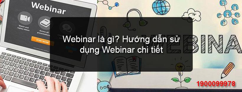 Webinar là gì? Hướng dẫn sử dụng Webinar chi tiết