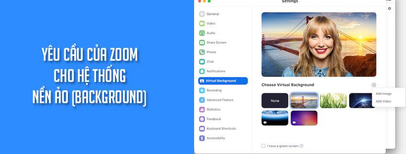 Yêu cầu của Zoom cho hệ thống nền ảo (background)